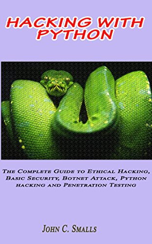 hacking-with-python-the-complete-guide-to-ethical-hacking-basic-security-botnet-attackpython-hacking