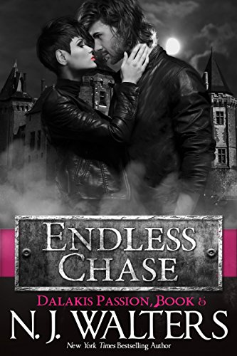 Endless Chase (Dalakis Passion Book 5) by [Walters, N. J.]