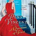 A Question of Trust Hörbuch von Penny Vincenzi Gesprochen von: Sandra Duncan