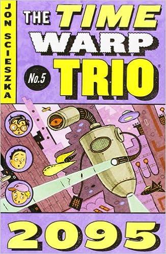 Module 13: 2095 (Time Warp Trio)