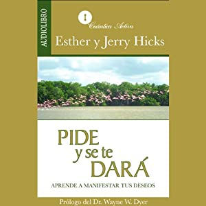 Pide y se te dará [Ask and It Is Given] Hörbuch