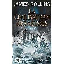 La Civilisation des abysses (French Edition)