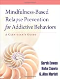 Mindfulness-Based Relapse Prevention for Addictive Behaviors: A Clinician's Guide