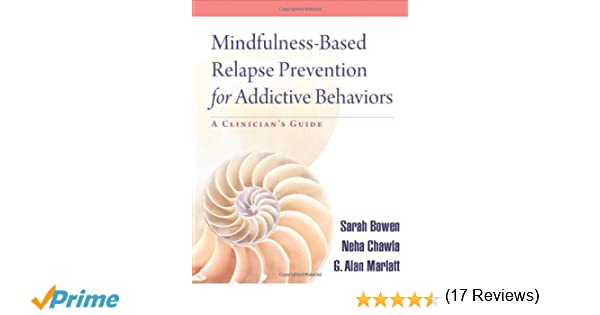 Mindfulness-Based Relapse Prevention for Addictive Behaviors: A ...