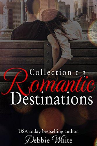 Romantic Destinations Boxed Set: Collection 1-3 Destination Collection