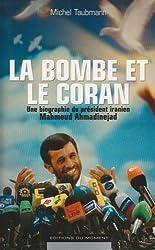 La bombe et le Coran. Une biographie du président iranien Mahmoud Ahmadinejad