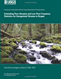 Estimating Flow-Duration and Low-Flow Frequency Statistics for Unregulated Streams in Oregon, U. S. department of the Interior .S. Geological Survey and John Risley, 1495426939