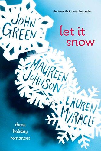 Let It Snow: Three Holiday Romances