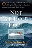Not Without Hope 1st edition by Schuyler, Nick, Longman, Jere (2010) Hardcover