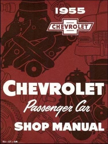 - 1955 Chevrolet Chevy Passenger Car Service Repair Shop Manual FACTORY OEM BOOK