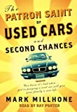 Front cover for the book The Patron Saint of Used Cars and Second Chances: A Memoir by Mark Millhone