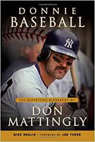 a review of an autobiography of don mattingly Don mattingly, who was born on april 20, 1961 in evansville, indiana is a former all-star baseball player for the new york yankees he is also a nine.