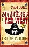 Les Mystères du Far West, tome 1 : Les Trois Desperados par Lawrence