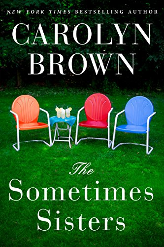 The Sometimes Sisters - Carolyn Brown