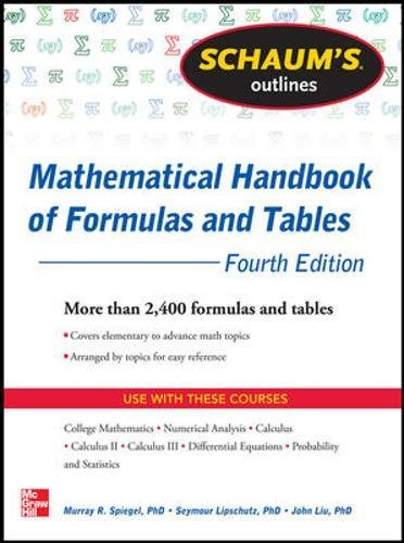 Schaum's Outline of Mathematical Handbook of Formulas and Tables, 4th Edition: 2,400 Formulas + Tables (Schaum's Outlines)