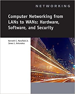 Computer Networking for LANs to WANs: Hardware, Software and Security (Book Only)