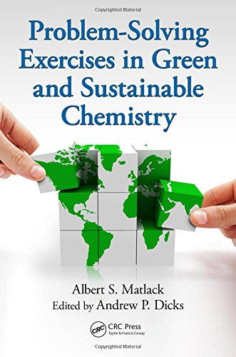 Problem-Solving Exercises in Green and Sustainable (Problems In Chemistry)