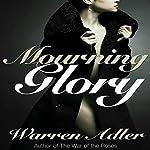 Mourning Glory | Warren Adler