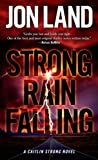 img - for Strong Rain Falling: A Caitlin Strong Novel (Caitlin Strong Novels) book / textbook / text book