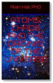Atoms, Chaos and the Origin(s) of the Universe