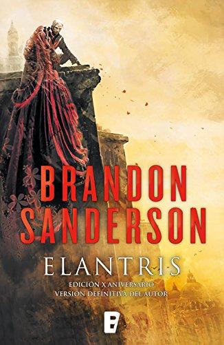 Elantris (edición décimo aniversario: versión definitiva del autor): Edición X Aniversario. Versión definitiva del autor (Spanish Edition)