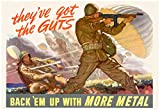 world war 2 propaganda posters - Laminated They've Got the Guts Back Em Up with More Metal WWII War Propaganda Art Print Poster 19 x 13in