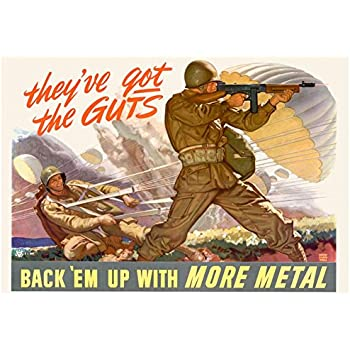Laminated They've Got the Guts Back Em Up with More Metal WWII War Propaganda Art Print Poster 19 x 13in