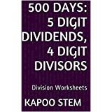 500 Division Worksheets with 5-Digit Dividends, 4-Digit Divisors: Math Practice Workbook (500 Days Math Division Series 14)
