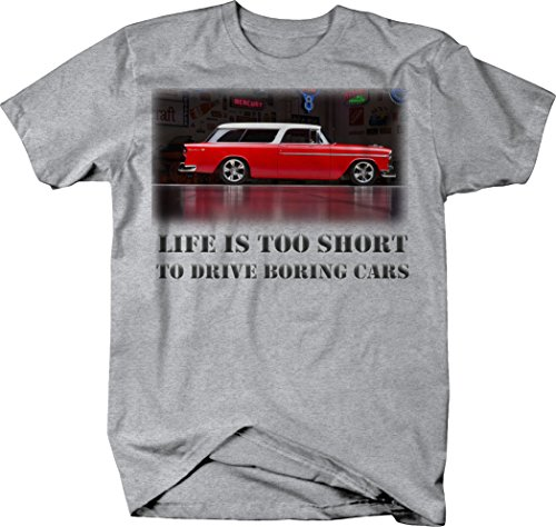 - OS Gear Life is Too Short to Drive Boring Cars - Chevy Nomad Wagon Hotrod Muscle Car Tshirt - Large