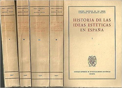 HISTORIA DE LAS IDEAS ESTETICAS EN ESPAÑA. I. HASTA FINES DEL ...