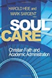 Soul Care: Christian Faith and Academic Administration