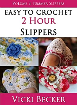Summer Slippers (Easy To Crochet 2 Hour Slippers) by [Becker, Vicki]