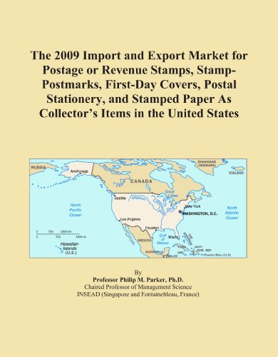 The 2009 Import and Export Market for Postage or Revenue Stamps, Stamp-Postmarks, First-Day Covers, Postal Stationery, and Stamped Paper As Collector's Items in the United States