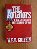 The Aviators, W. E. B. Griffin, 0399133801