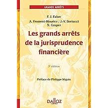 GRANDS ARRÊTS DE LA JURISPRUDENCE FINANCIÈRE (LES) 5ÈME ÉDITION