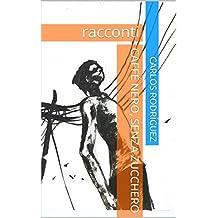caffé nero, senza zucchero: racconti (Italian Edition)