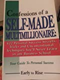 img - for Confessions of a Self-Made Multimillionaire: 422 Personal Success Secrets, Tricks, and Unconventional Techniques You'll Never Learn in Any Business School (Your Guide to Personal Success) book / textbook / text book