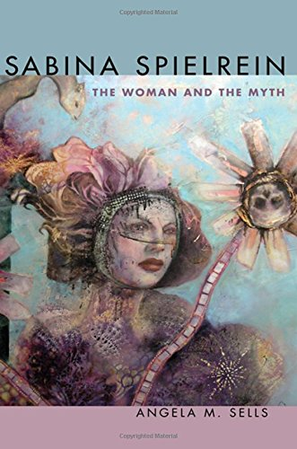 Sabina Spielrein: The Woman and the Myth by SUNY Press
