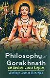 Philosophy of Gorakhnath: With Goraksha-Vacana-Sangraha
