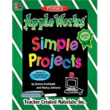AppleWorks(R) Simple Projects