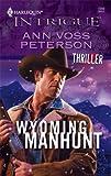 Wyoming Manhunt, Ann Voss Peterson, 0373693168