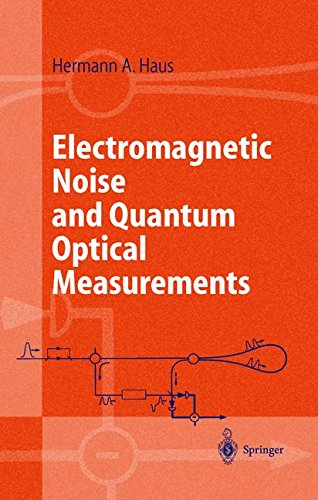 Price comparison product image Electromagnetic Noise and Quantum Optical Measurements (Advanced Texts in Physics)