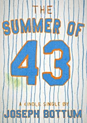 The Summer of 43: R.A. Dickey's Knuckleball and the Redemption of America's Game (Kindle Single)