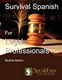img - for SpeakEasy's Survival Spanish for Legal Professionals (English and Spanish Edition) book / textbook / text book