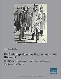 Book Denkwuerdigkeiten des Hauptmanns von Koepenick: Der Raeuber-Hauptmann in der internationalen Karikatur und Satire