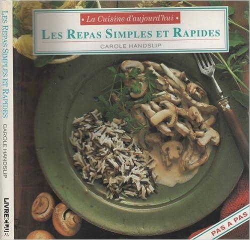 En ligne téléchargement gratuit Les Repas Simples Et Rapides (La Cuisine D'Aujourd'Hui) epub pdf