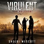 Virulent: The Release (Volume 1) | Shelbi Wescott