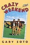 Crazy Weekend, Gary Soto, 0892552867