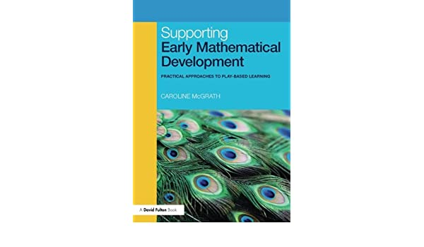 Supporting Early Mathematical Development: Practical Approaches to Play-Based Learning