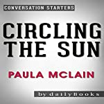 Circling the Sun: A Novel by Paula McLain: Conversation Starters |  dailyBooks
